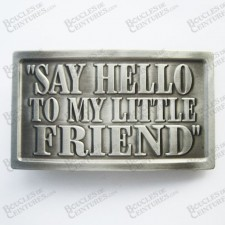 """SAY HELLO TO MY LITLLE FRIEND"""